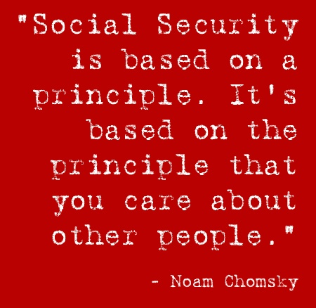 """Social Security is based on a principle.""  Republicans simply lack the compassion needed to embrace all of America."