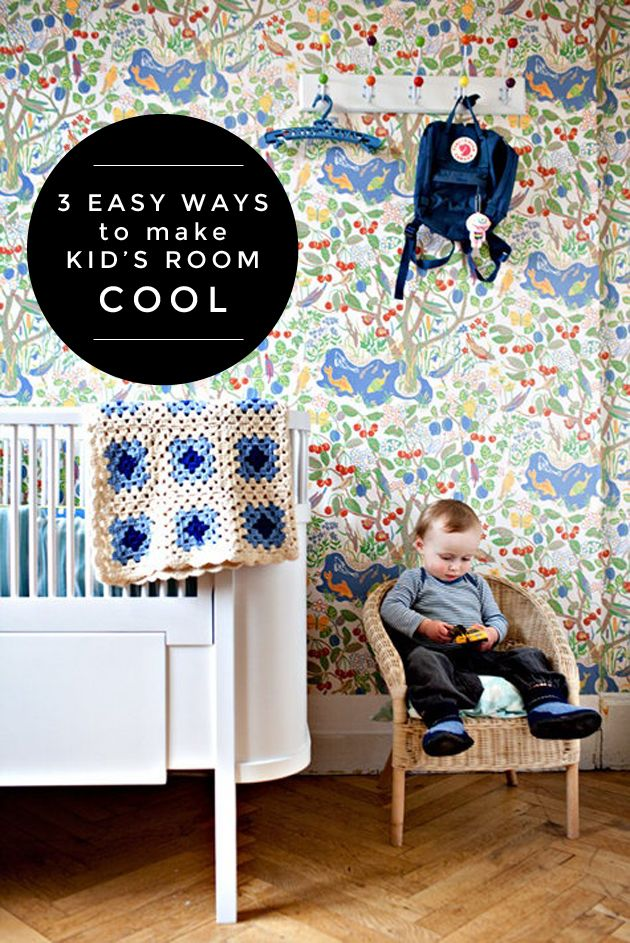 3 Easy Ways to Make a Kids' Room Cool