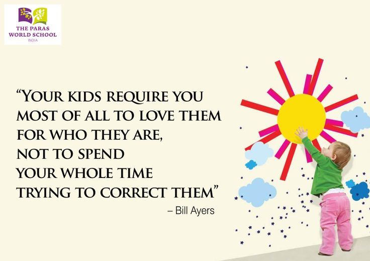 #Parenting 'Your kids require you most of all to love them for who they are, not to spend your whole time trying to correct them.'    Visit: http://www.parasworldschool.com/