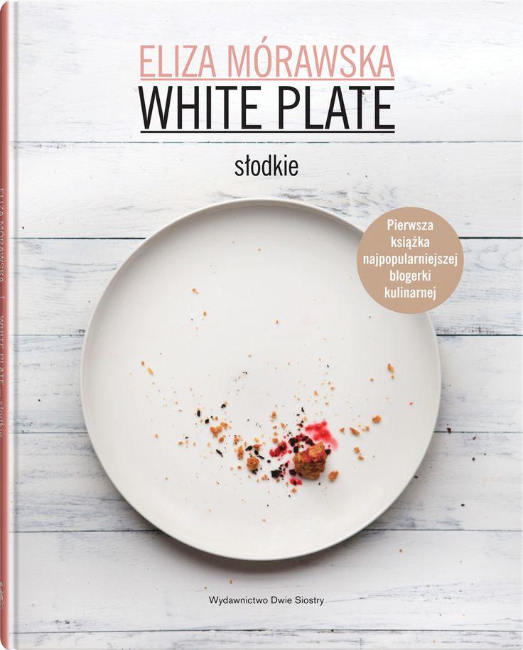 White Plate. Słodkie - Wydawnictwo Dwie Siostry