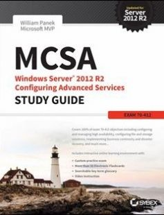MCSA Windows Server 2012 R2 Configuring Advanced Services Study Guide: Exam 70-412 1st Edition free download by William Panek ISBN: 9781118870129 with BooksBob. Fast and free eBooks download.  The post MCSA Windows Server 2012 R2 Configuring Advanced Services Study Guide: Exam 70-412 1st Edition Free Download appeared first on Booksbob.com.