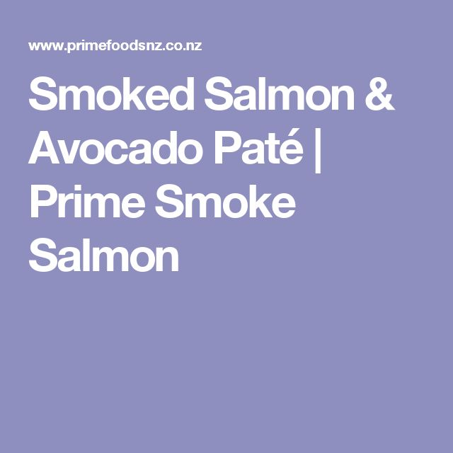 Smoked Salmon & Avocado Paté | Prime Smoke Salmon