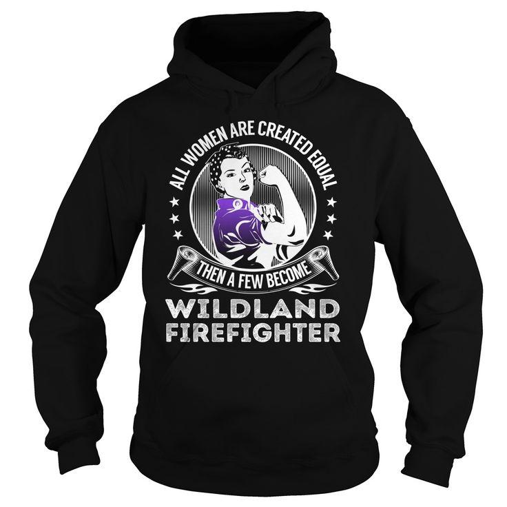 Become Wildland Firefighter Job Title TShirt
