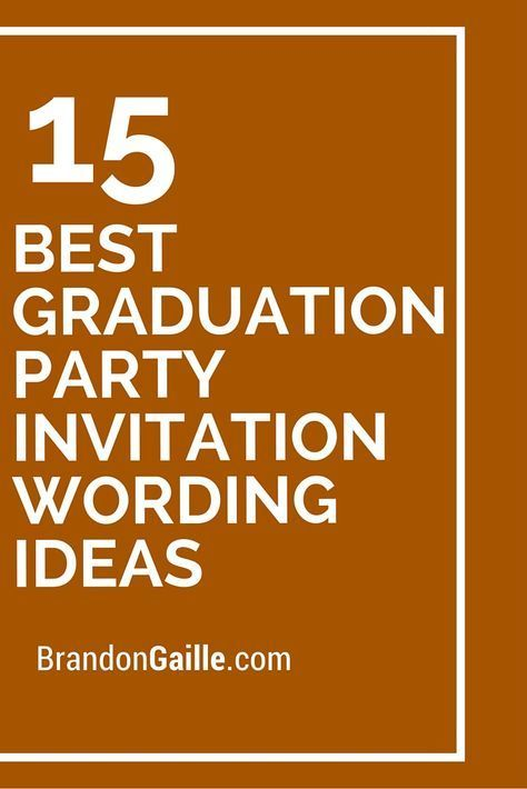 15 Best Graduation Party Invitation Wording Ideas