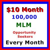 100,000 MLM Opportunity Seeker Leads Month Only $10 Month By Best Palces Advertise Free