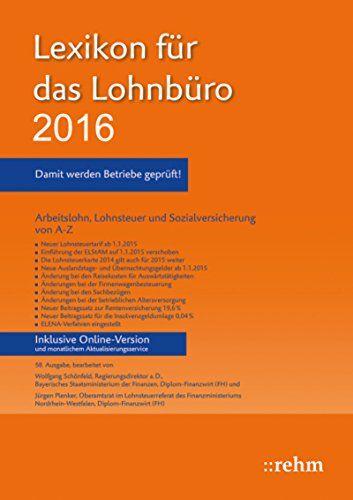Ebook, Lexikon für das Lohnbüro 2016: Arbeitslohn, Lohnsteuer und Sozialversicherung von A-Z