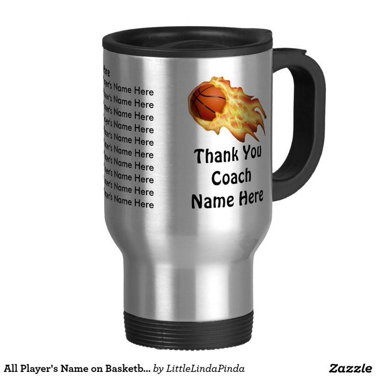 All Player's Name Gift Ideas for Basketball Coaches, Basketball Coffee Mugs. 4 text boxes to make it really special. CLICK: http://www.zazzle.com/all_players_name_on_basketball_coach_coffee_mugs-168805502780438468?rf=238147997806552929 Cool Flaming Basketball Coaches Gift Ideas. Type in each of the player's name, the team name, year and Thank You Coach with your coach's name or YOUR TEXT. See more great basketball coach gifts HERE…