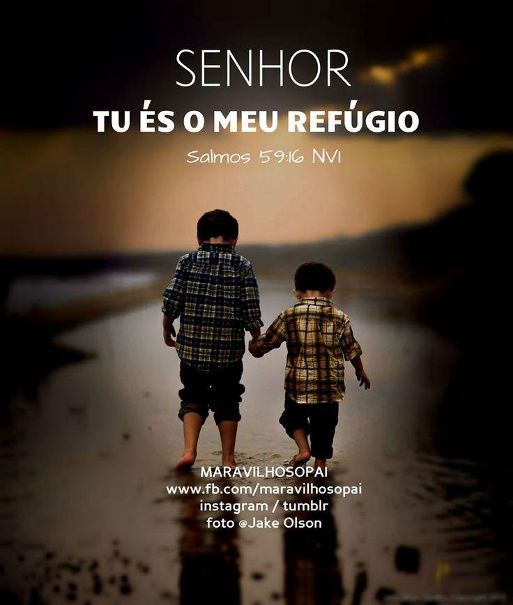 """"""" Senhor ❤Tu és meu refúgio ❤ Salmos 59:16 NVI """""""