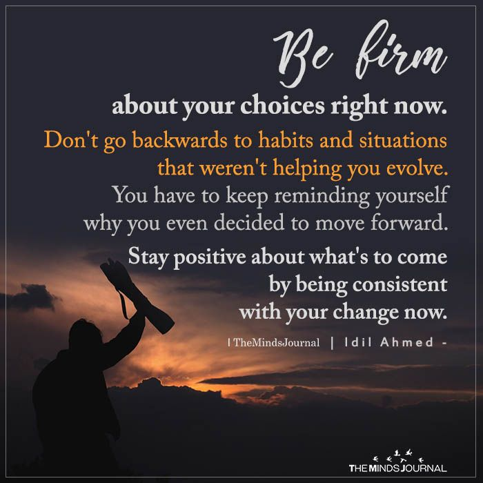 Be Firm About Your Choices Right Now