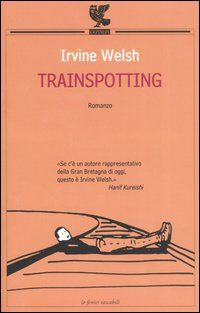 Trainspotting, Irvine Welsh - Favorite Author & Book