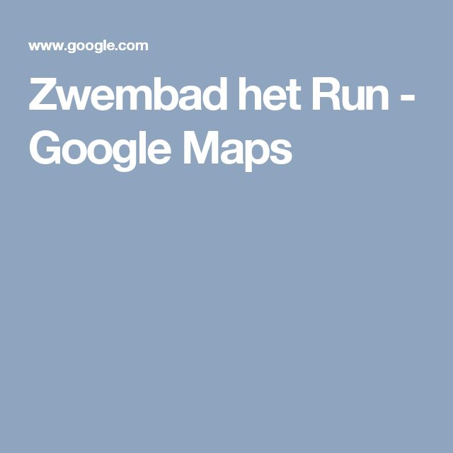 Zwembad het Run - Google Maps
