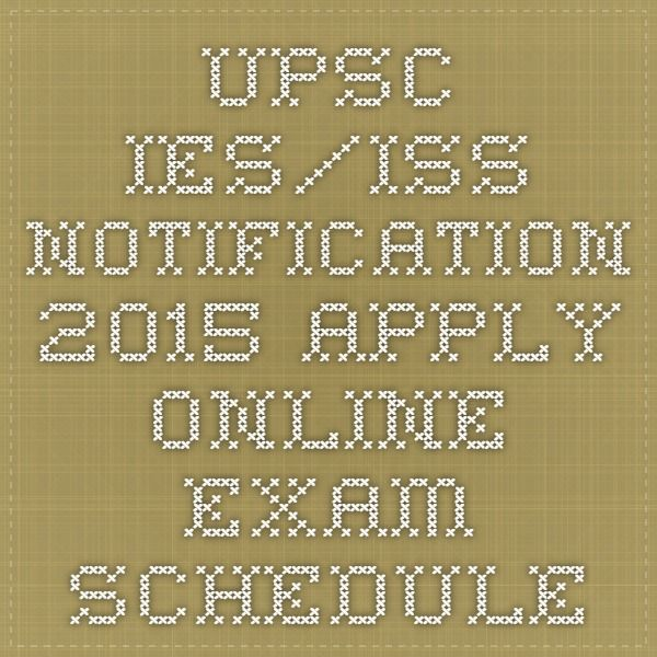 UPSC IES/ISS Notification 2015 apply online Exam Schedule