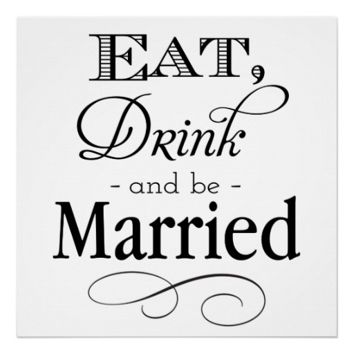 Eat, Drink and Be Married Sign Poster, a cute wedding slogan to put up at the Reception Dinner of a #rustic wedding. #rusticwedding available at http://www.zazzle.com/eat_drink_and_be_married_sign_poster-228854198228336127?rf=238505586582342524