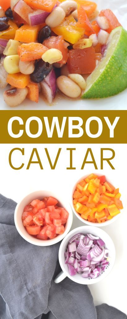 Fresh vegetables and plant-based proteins combine into a quick and delicious Cowboy Caviar (Cowboy Salsa) dish that can be used as either a dip or salad.