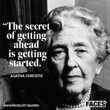 Agatha Christie Quote - True of any activity, goal, ambition but especially true of writing.