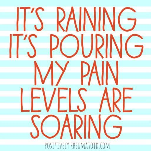 It's raining, it's pouring, my pain levels are soaring. #chronicillness