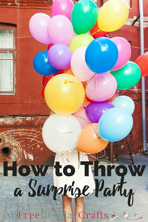 How to throw surprise parties and get away with it!