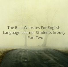 """This list focuses on sites that ELL students would use directly. Of course, many other sites on my other lists can also be used effectively with ELL's. I'll be adding this post to All My 2015 """"Best..."""