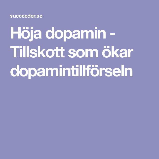 Höja dopamin - Tillskott som ökar dopamintillförseln