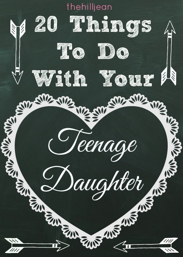 20 Things to do with your teenage daughter #mommydaughterdates #teenagegirls