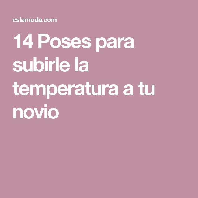 14 Poses para subirle la temperatura a tu novio