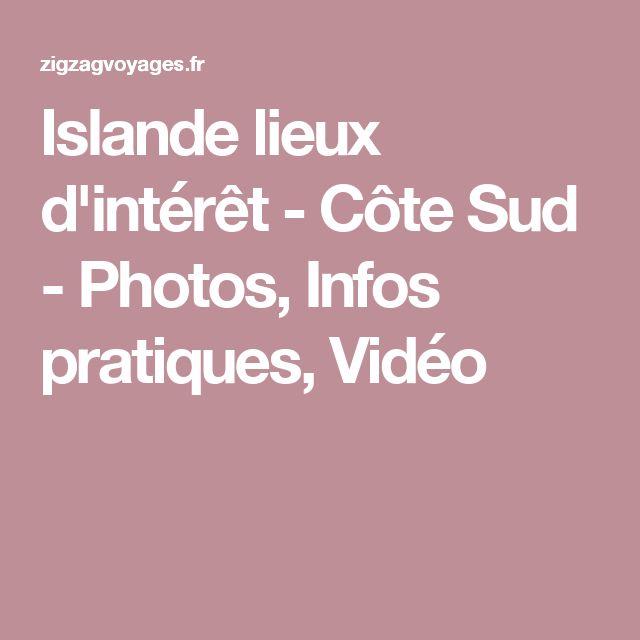 Islande lieux d'intérêt - Côte Sud - Photos, Infos pratiques, Vidéo