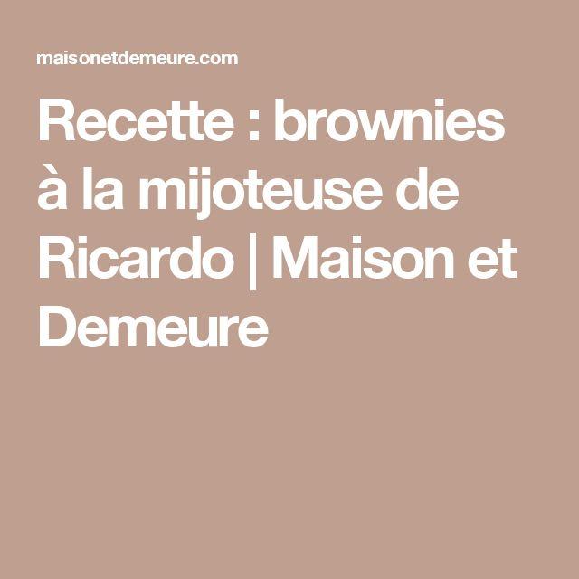 Recette : brownies à la mijoteuse de Ricardo | Maison et Demeure