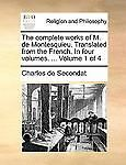 The Complete Works of M de Montesquieu Translated from the French In by Charles De Secondat (2010, Paperback) Image
