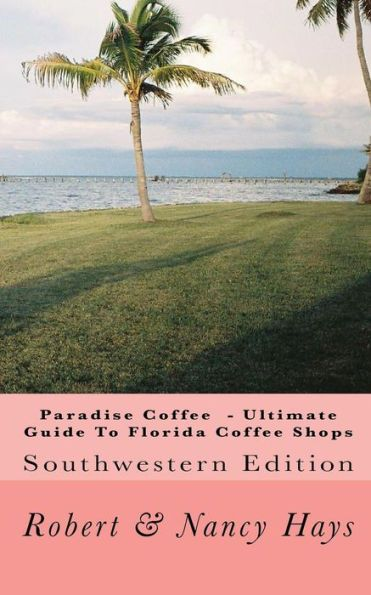 Paradise Coffee -Ultimate Guide to Florida Coffee Shops: Southwestern Edition