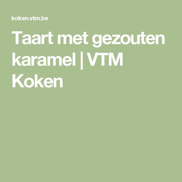 Taart met gezouten karamel | VTM Koken