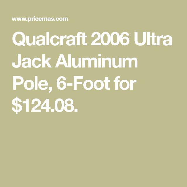 Qualcraft 2006 Ultra Jack Aluminum Pole, 6-Foot for $124.08.