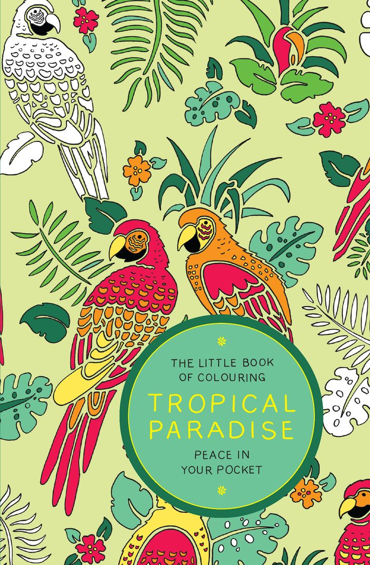 Little book of coloring for mindfulness - Discover The Colouring Delights Inside Tropical Paradise Peace In Your Pocket Colour Paradise