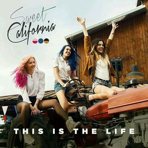 Sweet California: This is the life - (CD Single) - 2014.