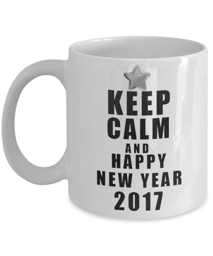 Keep Calm And Happy New Year 2017 Coffee Mug