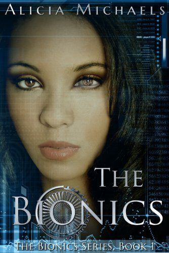 The Bionics by Alicia Michaels, http://www.amazon.com/dp/B00F3T8T3S/ref=cm_sw_r_pi_dp_PGI1sb1S8KPRR