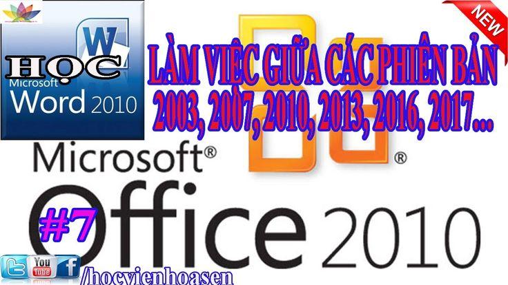 Học word 2010, LÀM VIỆC GIỮA CÁC PHIÊN BẢN MS WORD 2003, 2007, 2010, 201...