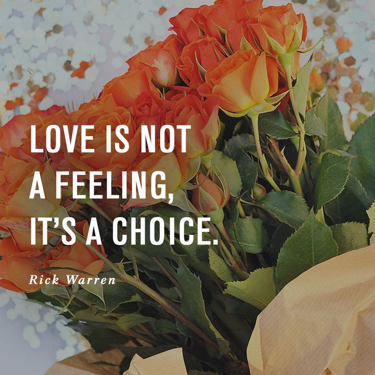 Love is not a feeling, it's a choice. -Rick Warren, Saddleback Church #Marriage #Relationship #Love