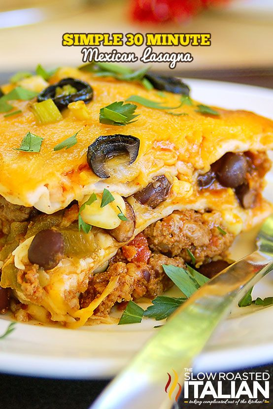 Simple Mexican Lasagna in Just 30 Minutes