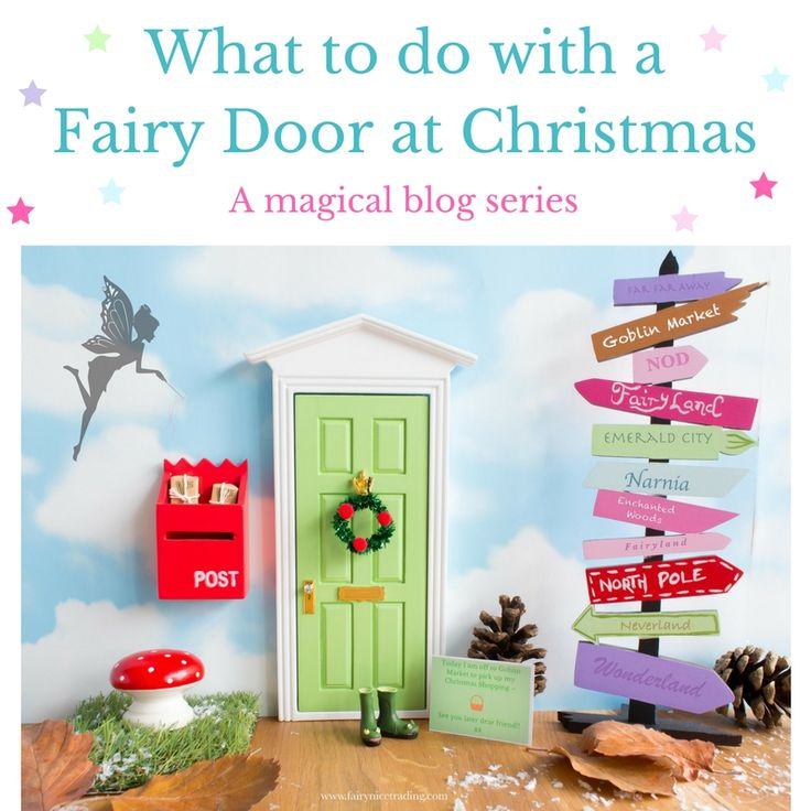 A series of short blogs showing you what to do with a Fairy Door at Christmas to totally enchant your little ones, and keep them on the Nice List!
