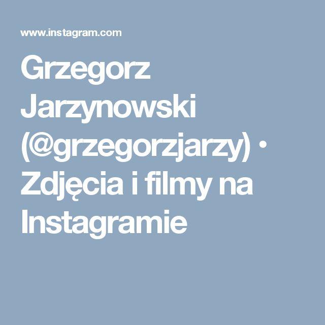 Grzegorz Jarzynowski (@grzegorzjarzy) • Zdjęcia i filmy na Instagramie