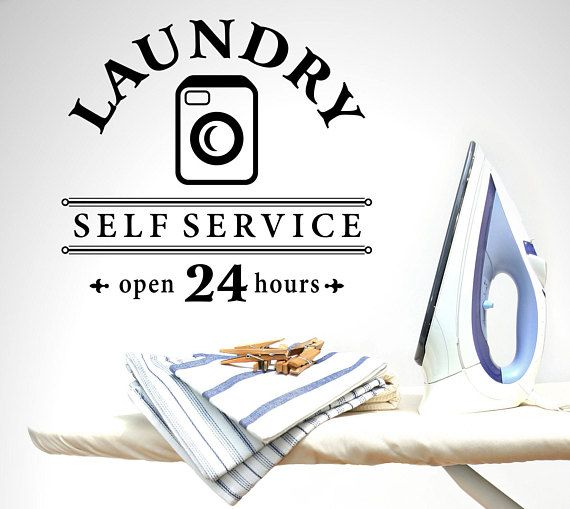 Laundry Self Service open 24 Hours Laundry Vinyl Wall Quote - Please select the color, size and font for this vinyl wall quote. If you want something custom please let us know.  If you are interested in this vinyl wall quote remember - We make custom vinyl letters that could be used for anything such as on the walls in a house or office, boats, glass, cars and much more. If you are looking for multiple color vinyl letters please contact us as this is for one color vinyl letters only. If you…