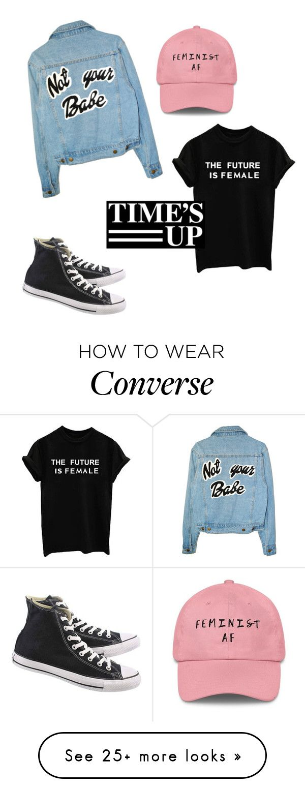 """FEMINIST PERSIST"" by newsquad on Polyvore featuring Converse"