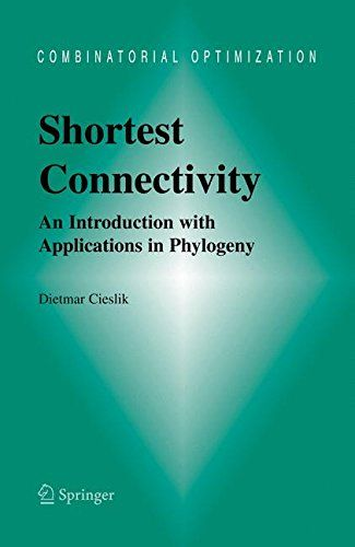 Shortest Connectivity: An Introduction with Applications in Phylogeny (Combinatorial Optimization) free ebook