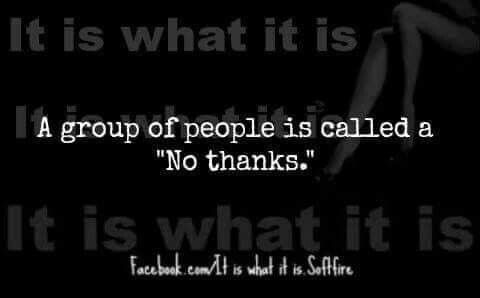 Groups of people -no thanks