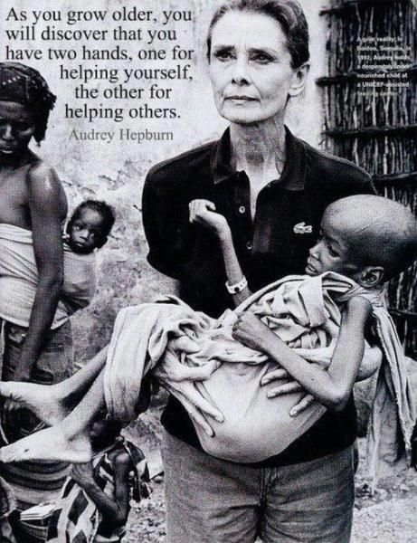 Audry Hepburn. It's Possible to be talented beautiful and famous and to also make a great difference in the world. I just love the quote on this picture of one of my favourite actresses of all time.
