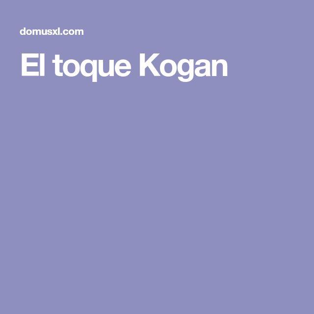El toque Kogan