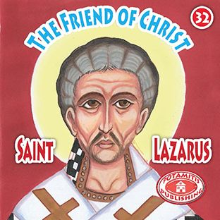 32 Paterikon for Kids - The Friend of Christ - Saint Lazarus