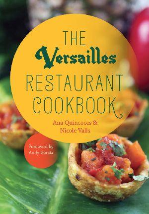 Versailles Restaurant Cookbook: A Review, A Recipe & A Giveaway | Flamingo Musings