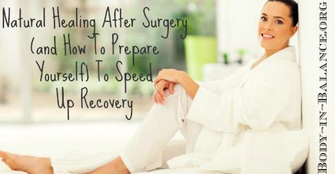 Natural Healing After Surgery (and How To Prepare Yourself) To Speed Up Recovery