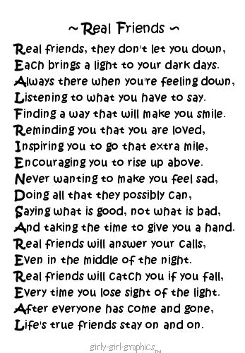 ~ Real Friends ~ Real friends, they don't let you down, Each beings a light to your darkest days...